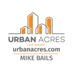 Mike Bails at Urban Acres Real Estate